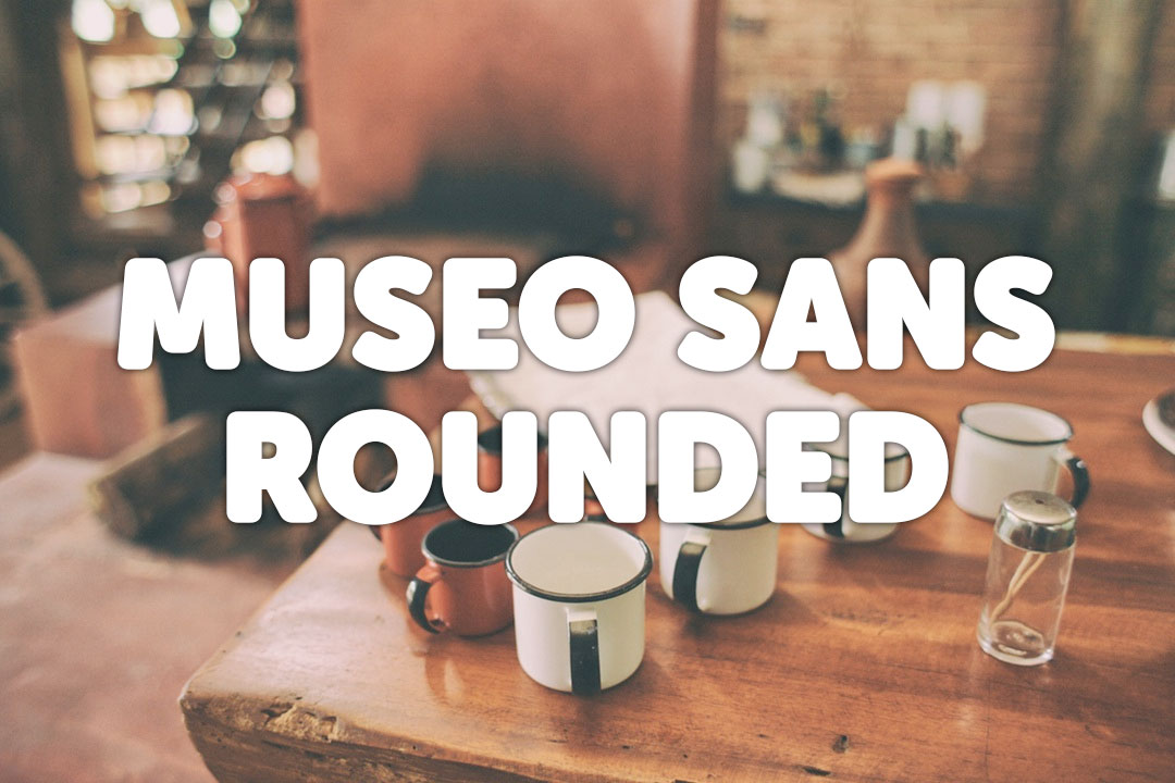 Museo Sans Rounded Web Font